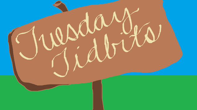 Tuesday tidbits 1